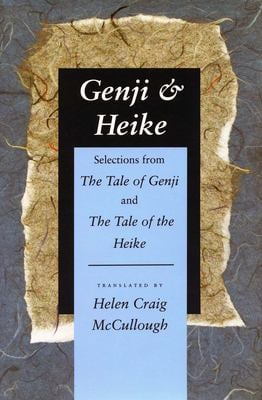 Genji & Heike: Selections from the Tale of Genji and the Tale of the Heike 9780804722582