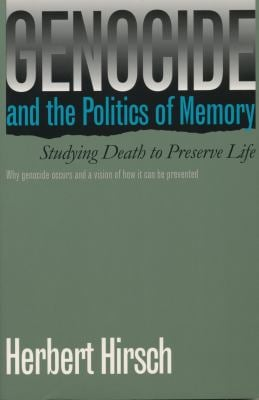 Genocide and the Politics of Memory: Studying Death to Preserve Life 9780807845059