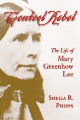 Genteel Rebel: The Life of Mary Greenhow Lee 9780807128855