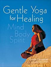 Gentle Yoga for Healing: Mind Body Spirit 3323922