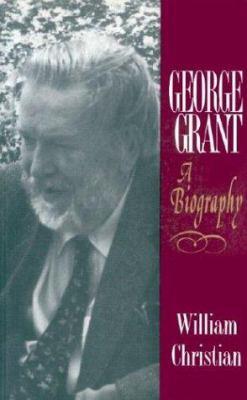 George Grant a Biog 9780802078605