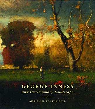 George Inness and the Visionary Landscape 9780807615256