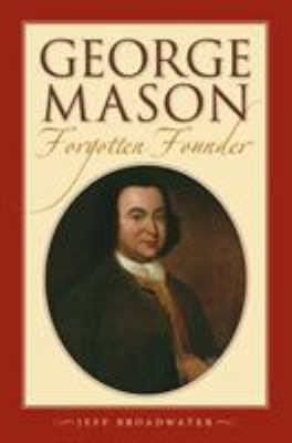 George Mason, Forgotten Founder: 9780807830536