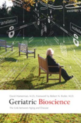 Geriatric Bioscience: The Link Between Aging and Disease 9780801886928