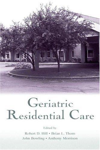 Geriatric Residential Care 9780805838473