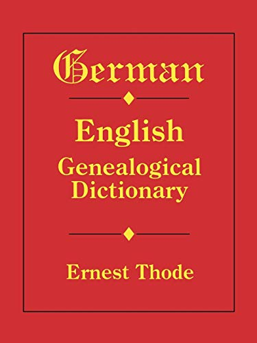 German-English Genealogical Dictionary 9780806313429