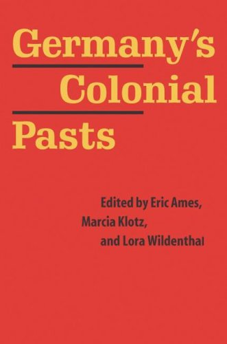 Germany's Colonial Pasts 9780803248199