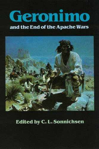 Geronimo and the End of the Apache Wars 9780803291980