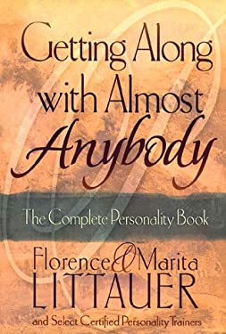 Getting Along with Almost Anybody: The Complete Personality Book