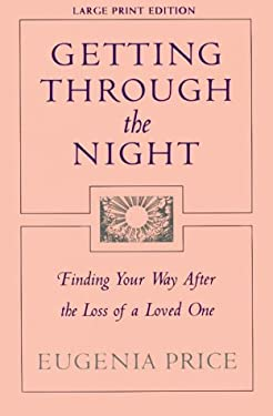 Getting Through the Night: Finding Your Way After the Loss of a Loved One 9780802724823