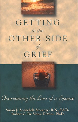 Getting to the Other Side of Grief: Overcoming the Loss of a Spouse 9780801058219