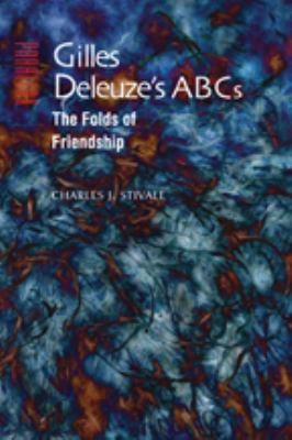 Gilles Deleuze's ABCs: The Folds of Friendship 9780801887239