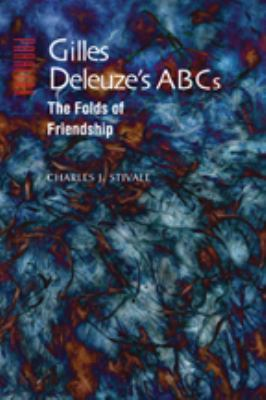 Gilles Deleuze's ABCs: The Folds of Friendship