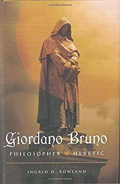 Giordano Bruno: Philosopher/Heretic 9780809095247