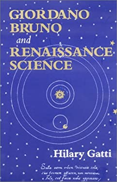 Giordano Bruno and Renaissance Science 9780801435294