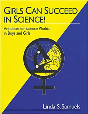 Girls Can Succeed in Science!: Antidotes for Science Phobia in Boys and Girls 9780803967304