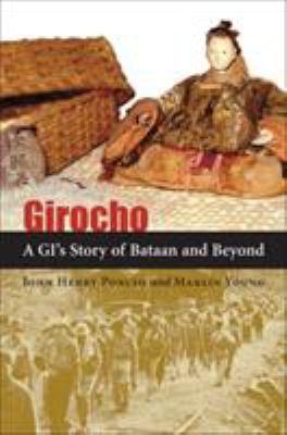Girocho: A GI's Story of Bataan and Beyond 9780807128510