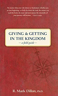 Giving & Getting in the Kingdom: A Field Guide 9780802405920
