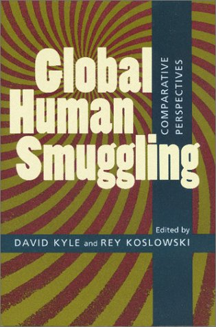 Global Human Smuggling: Comparative Perspectives 9780801865909