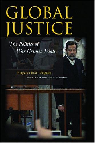 Global Justice: The Politics of War Crimes Trials 9780804759717