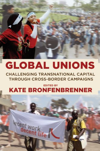 Global Unions: Challenging Transnational Capital Through Cross-Border Campaigns 9780801473913