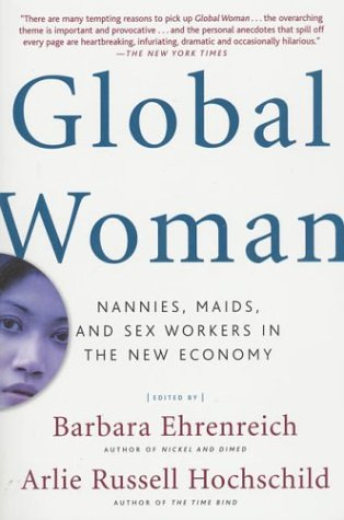 Global Woman: Nannies, Maids, and Sex Workers in the New Economy 9780805075090