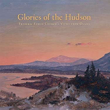 Glories of the Hudson: Frederic Edwin Church's Views from Olana 9780801448430