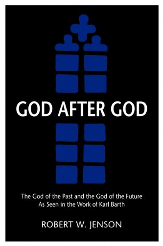 God After God: The God of the Past and the God of the Future 9780800697884