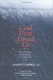 God First Loved Us: The Challenge of Accepting Unconditional Love