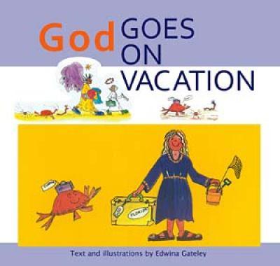 God Goes on Vacation 9780809167470