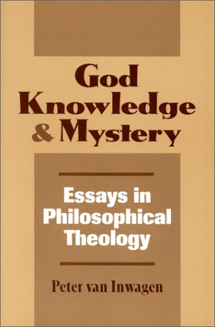 God, Knowledge and Mystery: Essays in Philosophical Theology 9780801481864