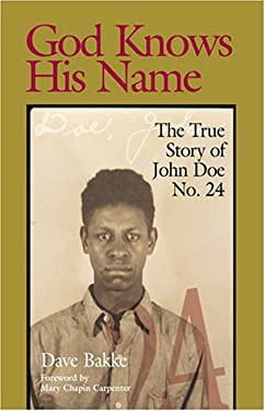 God Knows His Name: The True Story of John Doe No. 24 9780809323272