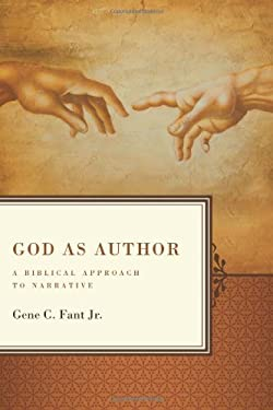 God as Author: A Biblical Approach to Narrative 9780805447903