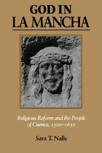 God in La Mancha: Religious Reform and the People of Cuenca, 1500-1650 9780801888540