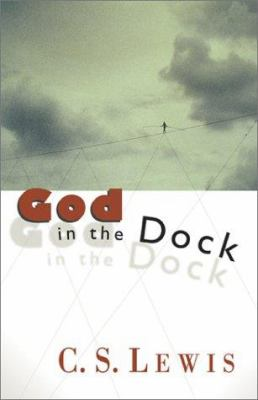 God in the Dock: Essays on Theology and Ethics 9780802808684