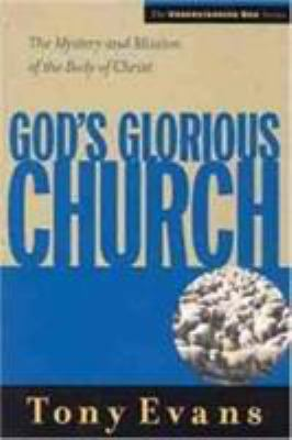 God's Glorious Church: The Mystery and Mission of the Body of Christ 9780802439512