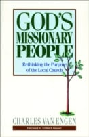God's Missionary People: Rethinking the Purpose of the Local Church 9780801093111