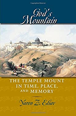 God's Mountain: The Temple Mount in Time, Place, and Memory 9780801891069