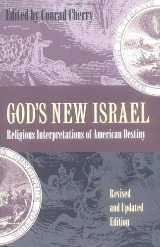 God's New Israel: Religious Interpretations of American Destiny 9780807847541