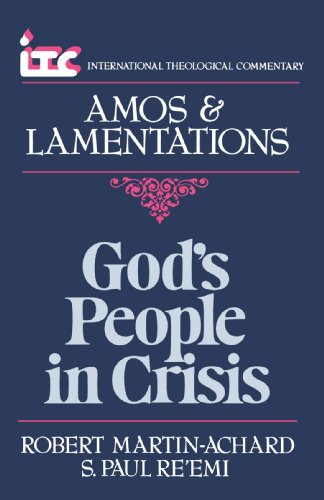 God's People in Crisis: A Commentary on the Book of Amos and a Commentary on the Book of Lamentations 9780802810403