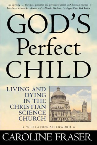 God's Perfect Child: Living and Dying in the Christian Science Church 9780805044317