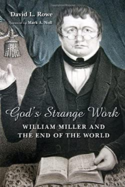 God's Strange Work: William Miller and the End of the World 9780802803801