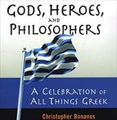 Gods, Heroes, and Philosophers: A Celebration of All Things Greek 3318074