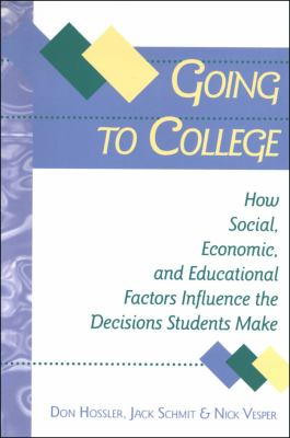 Going to College: How Social, Economic, and Educational Factors Influence the Decisions Students Make 9780801860010