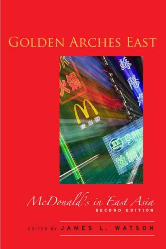 Golden Arches East: McDonald's in East Asia 9780804749893