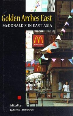 Golden Arches East: McDonald's in East Asia 9780804732055
