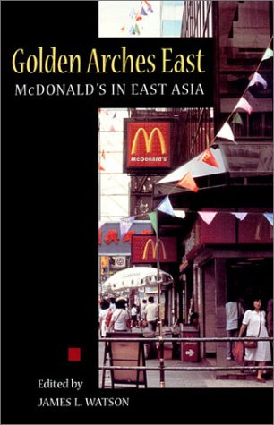 Golden Arches East: McDonald's in East Asia 9780804732079