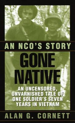 Gone Native: An NCO's Story 9780804116374