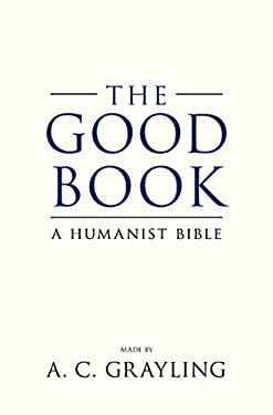 The Good Book: A Humanist Bible 9780802717375