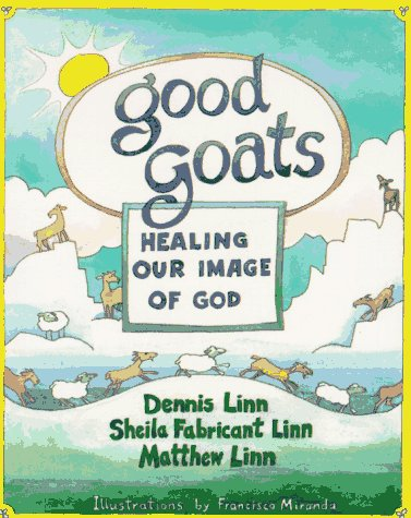 Good Goats: Healing Our Image of God 9780809134632